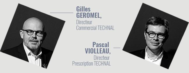 Interview croisée Gilles GEROMEL, Directeur Commercial Technal et Pascal VIOLLEAU, Directeur Prescription Technal
